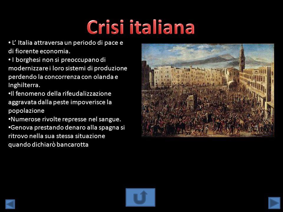 Crisi italiana L' Italia attraversa un periodo di pace e di fiorente economia.