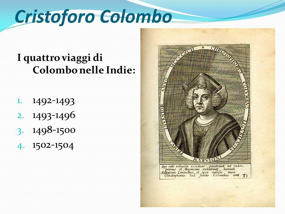 Cristoforo Colombo I quattro viaggi di Colombo nelle Indie: 1492-1493