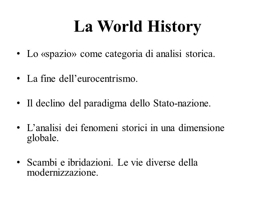 La World History Lo «spazio» come categoria di analisi storica.