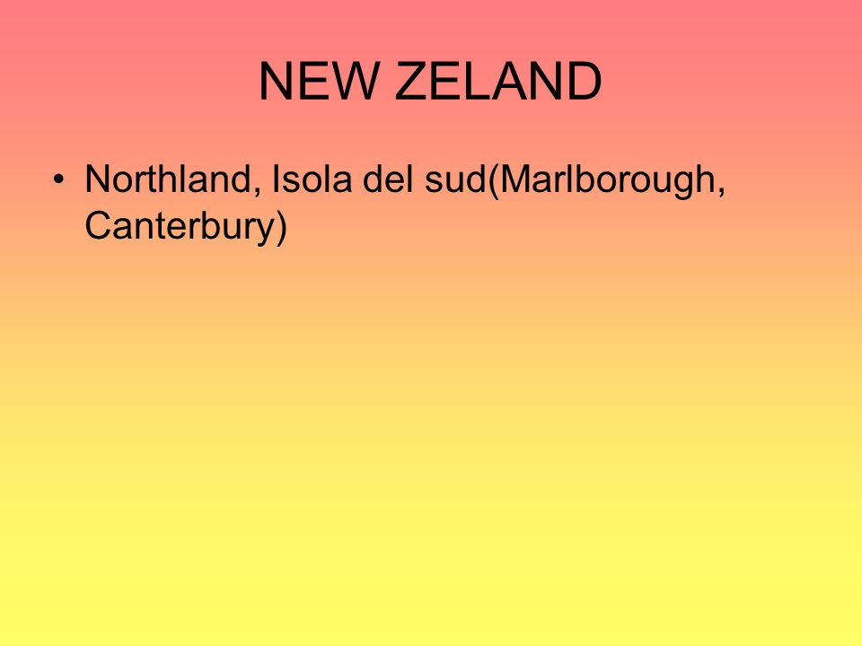 NEW ZELAND Northland, Isola del sud(Marlborough, Canterbury)