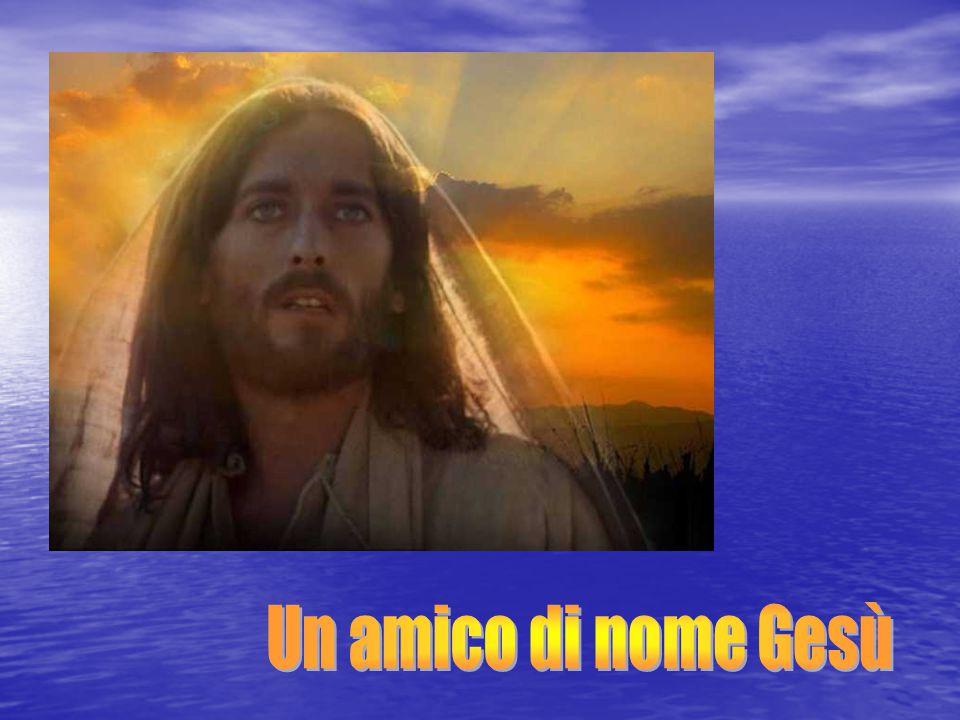 Un amico di nome Gesù