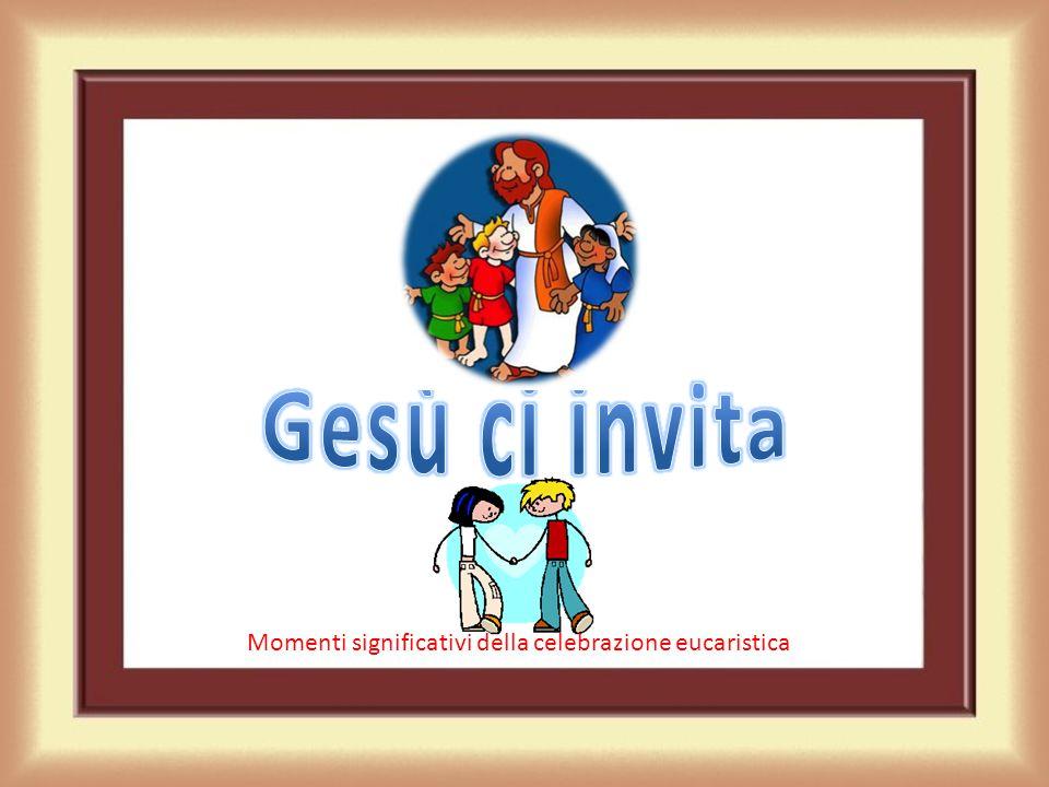 Momenti significativi della celebrazione eucaristica