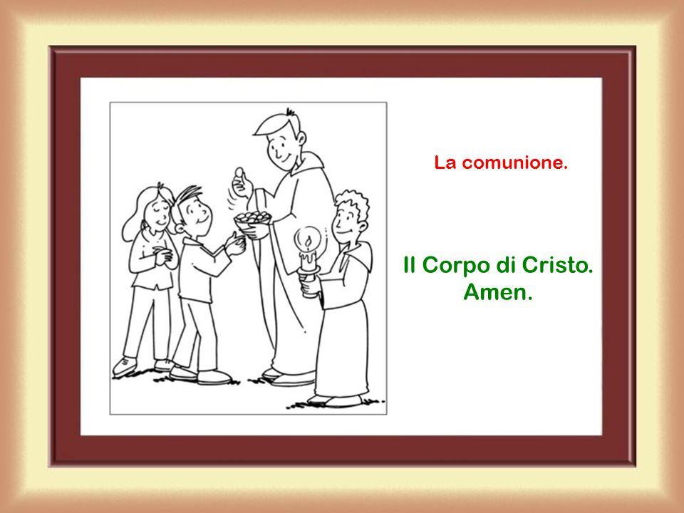 La comunione. Il Corpo di Cristo. Amen.
