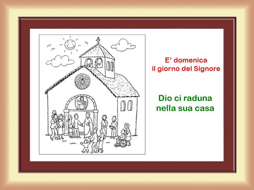 Dio ci raduna nella sua casa