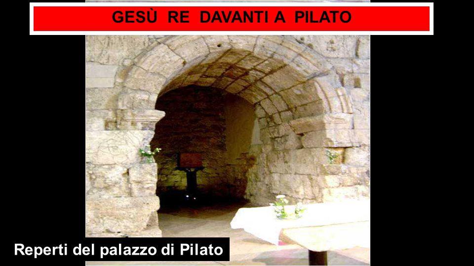 GESÙ RE DAVANTI A PILATO Reperti del palazzo di Pilato