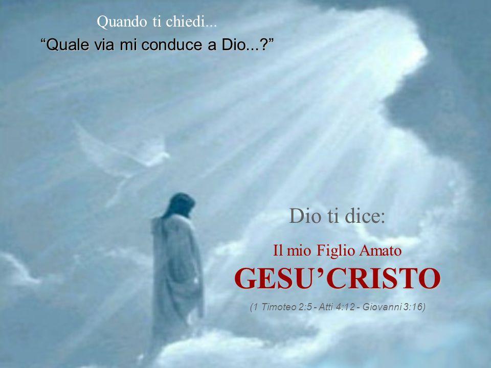 GESU'CRISTO Dio ti dice: Quando ti chiedi...