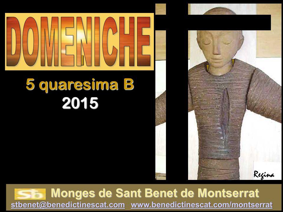 I DOMENICHE 5 quaresima B 2015 Regina