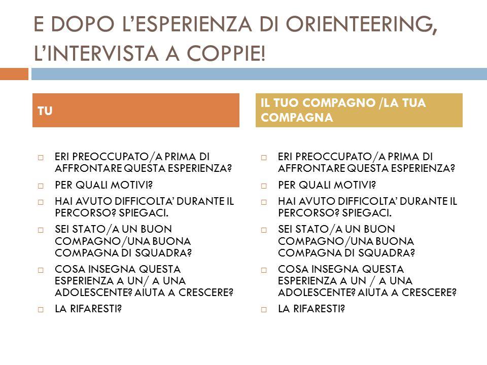 E DOPO L'ESPERIENZA DI ORIENTEERING, L'INTERVISTA A COPPIE!