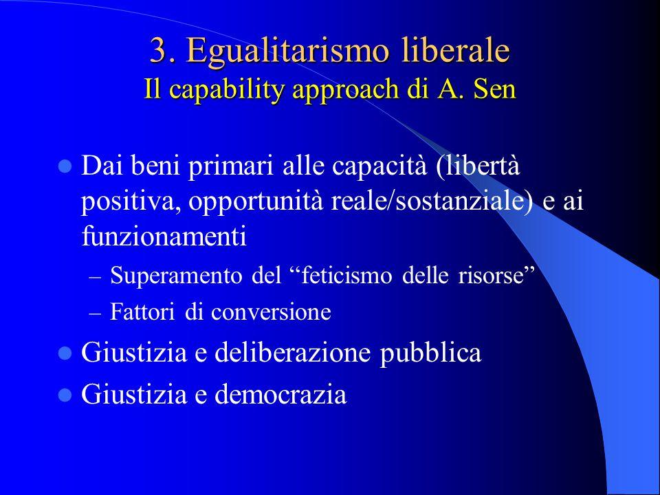 3. Egualitarismo liberale Il capability approach di A. Sen