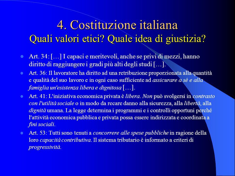 4. Costituzione italiana Quali valori etici Quale idea di giustizia