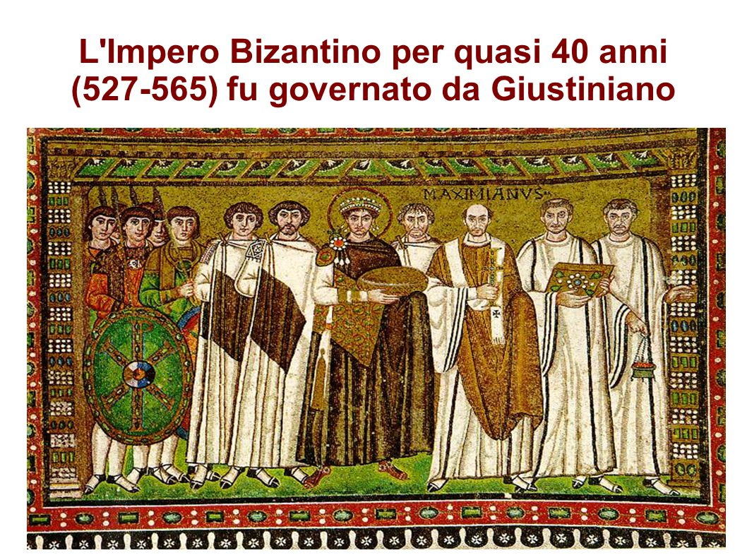 L Impero Bizantino per quasi 40 anni (527-565) fu governato da Giustiniano