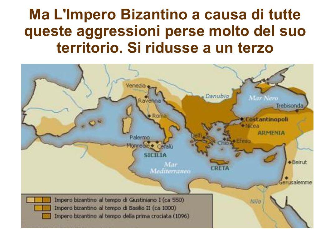 Ma L Impero Bizantino a causa di tutte queste aggressioni perse molto del suo territorio.