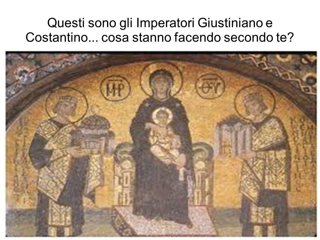 Questi sono gli Imperatori Giustiniano e Costantino