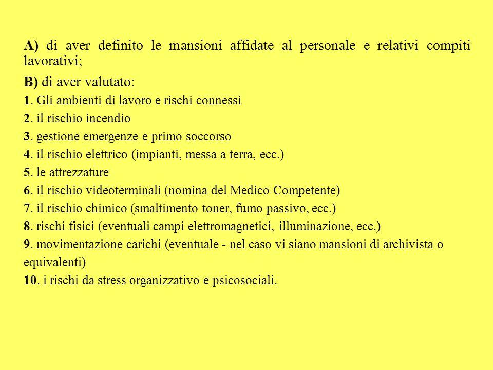 A) di aver definito le mansioni affidate al personale e relativi compiti lavorativi;