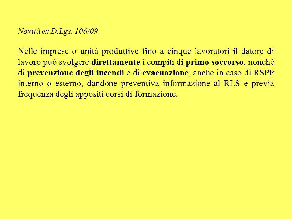 Novità ex D.Lgs. 106/09