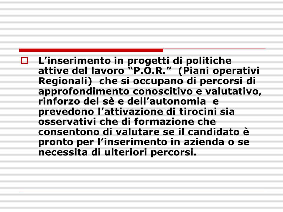 L'inserimento in progetti di politiche attive del lavoro P. O. R