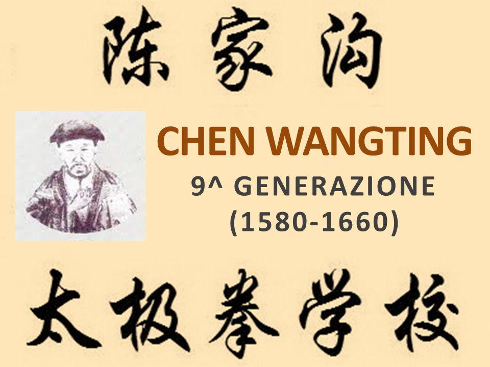 CHEN WANGTING 9^ GENERAZIONE (1580-1660)