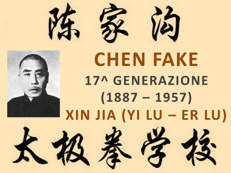 CHEN FAKE 17^ GENERAZIONE (1887 – 1957) XIN JIA (YI LU – ER LU)