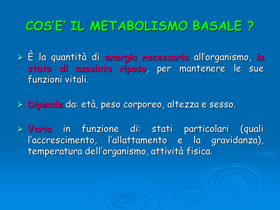 COS'E' IL METABOLISMO BASALE