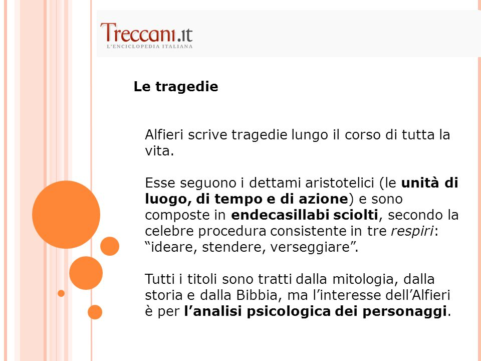 Le tragedie Alfieri scrive tragedie lungo il corso di tutta la vita.
