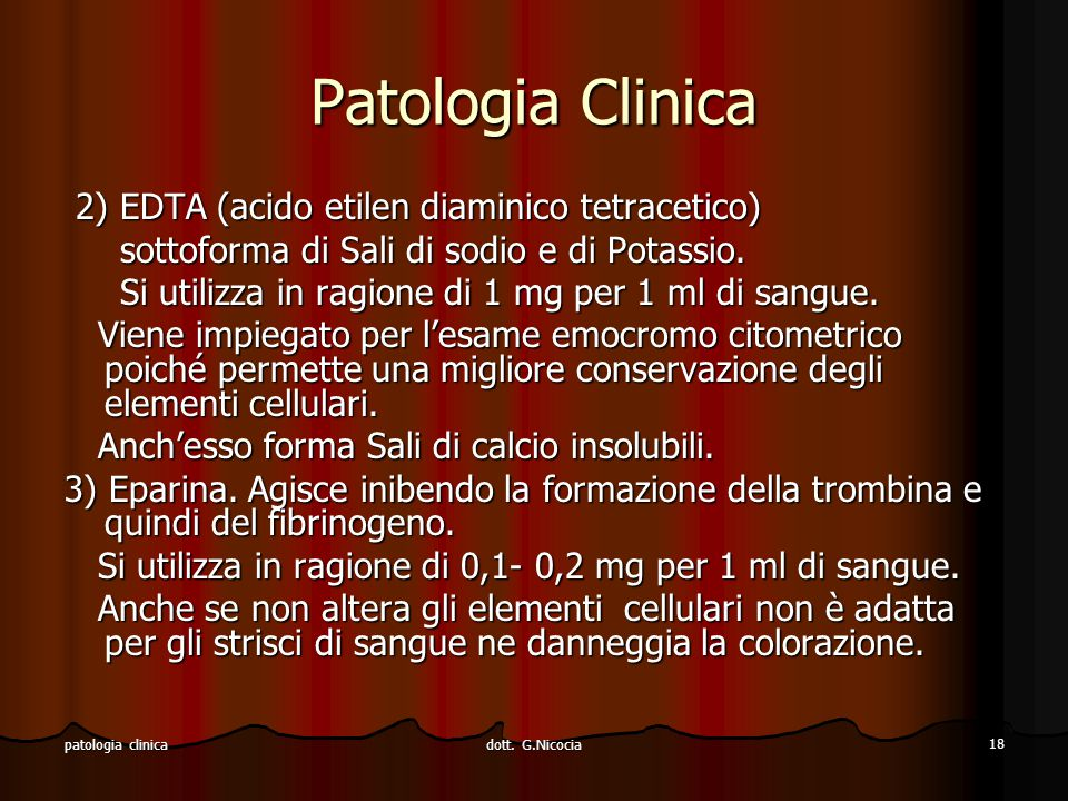 Patologia Clinica 2) EDTA (acido etilen diaminico tetracetico)