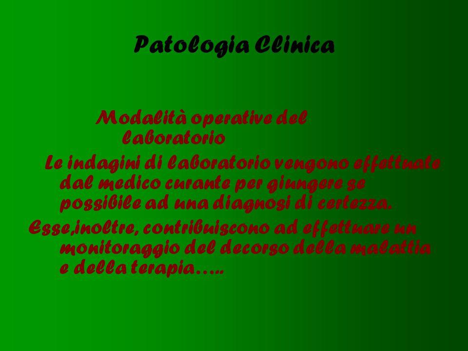 Patologia Clinica Modalità operative del laboratorio