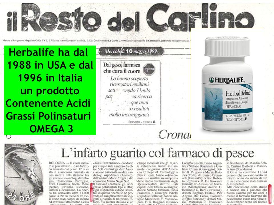 Herbalife ha dal 1988 in USA e dal. 1996 in Italia. un prodotto. Contenente Acidi. Grassi Polinsaturi.