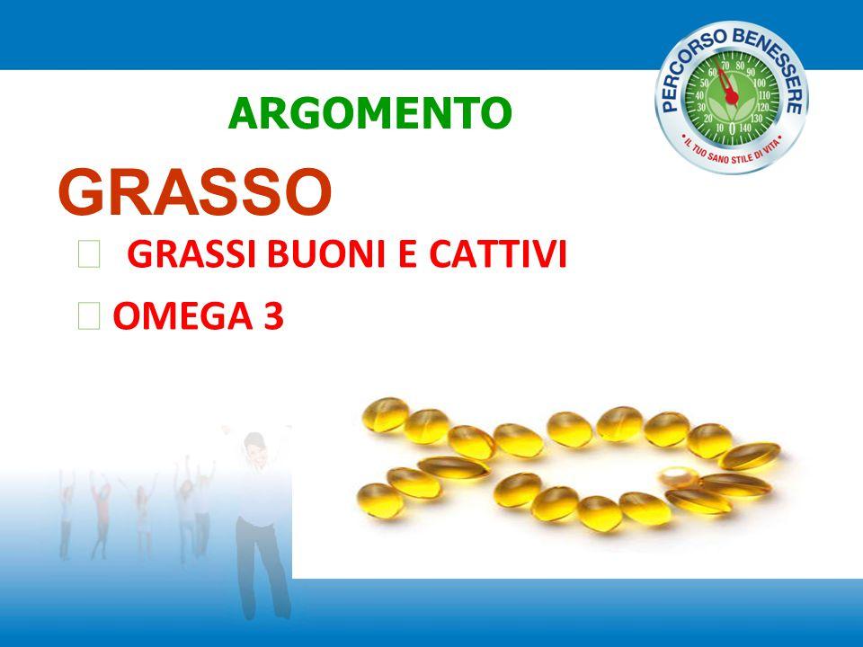 GRASSI BUONI E CATTIVI OMEGA 3
