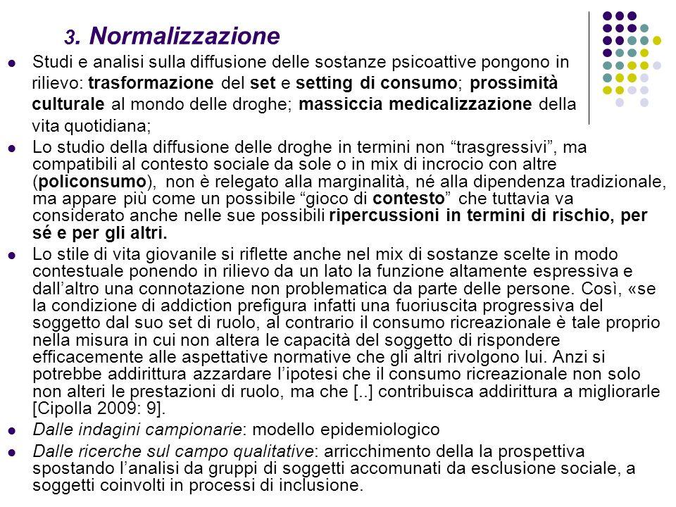 3. Normalizzazione Studi e analisi sulla diffusione delle sostanze psicoattive pongono in.