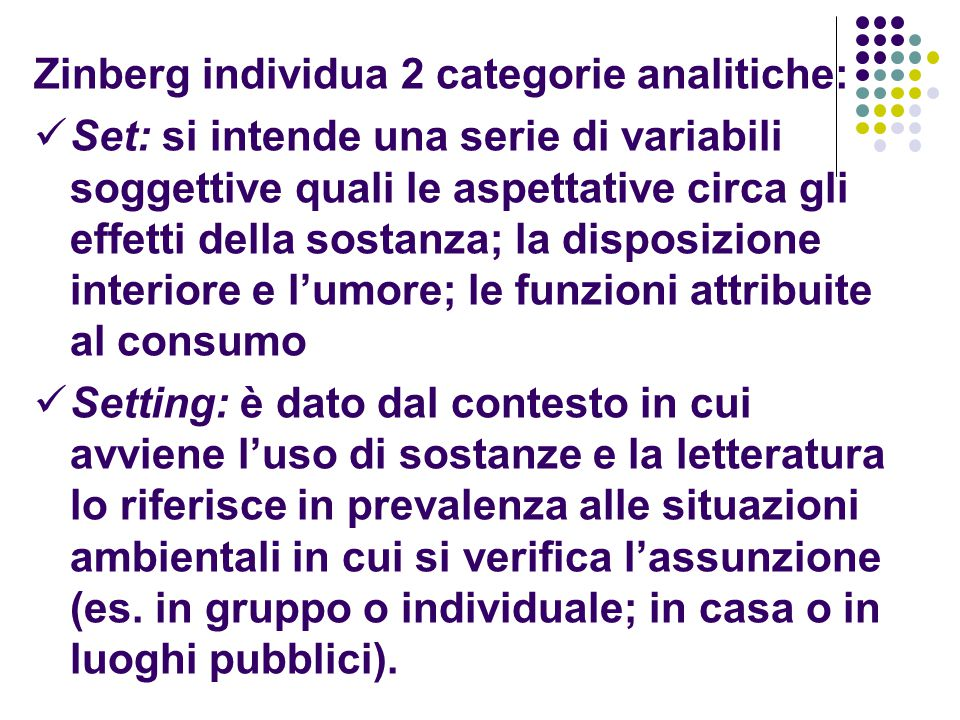 Zinberg individua 2 categorie analitiche: