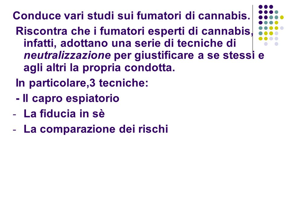 Conduce vari studi sui fumatori di cannabis.