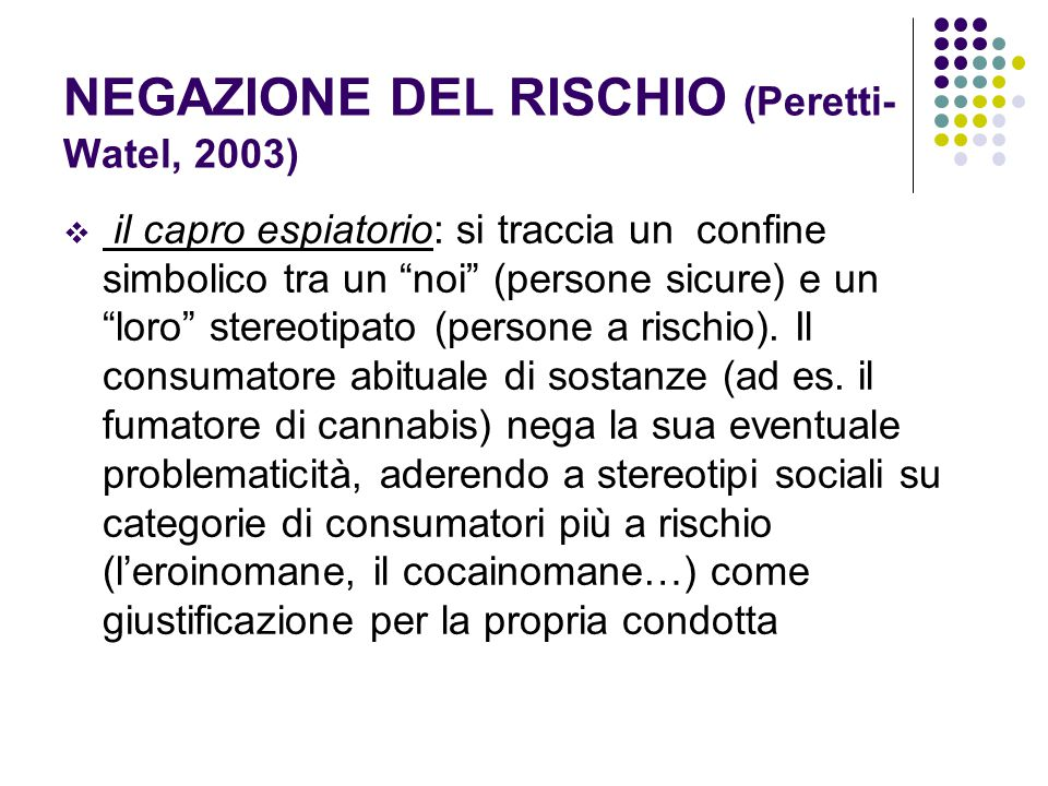 NEGAZIONE DEL RISCHIO (Peretti-Watel, 2003)