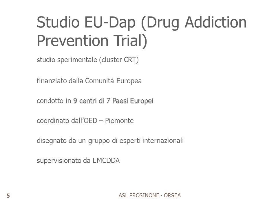Studio EU-Dap (Drug Addiction Prevention Trial)