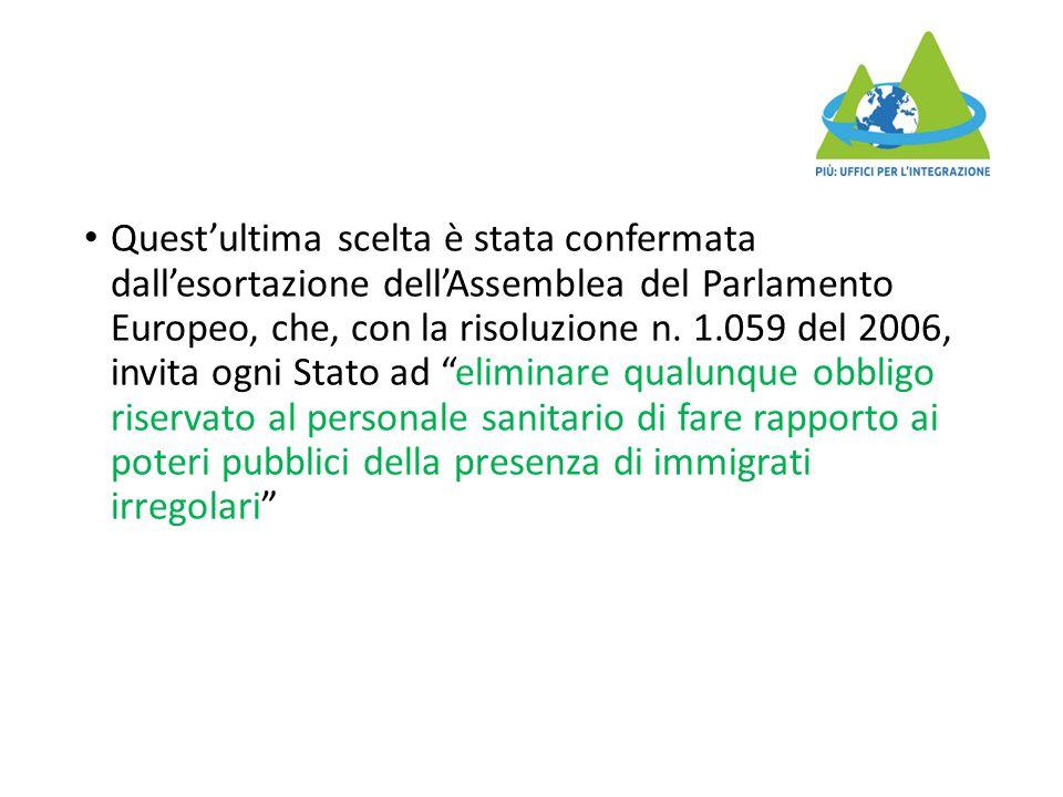 Quest'ultima scelta è stata confermata dall'esortazione dell'Assemblea del Parlamento Europeo, che, con la risoluzione n.