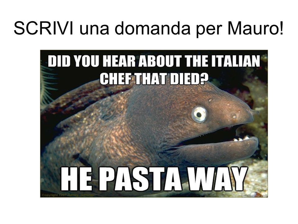 SCRIVI una domanda per Mauro!