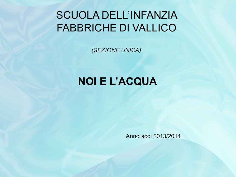 SCUOLA DELL'INFANZIA FABBRICHE DI VALLICO (SEZIONE UNICA)