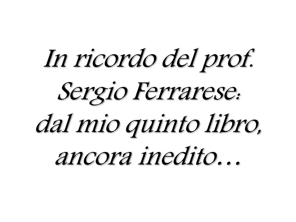 In ricordo del prof. Sergio Ferrarese: