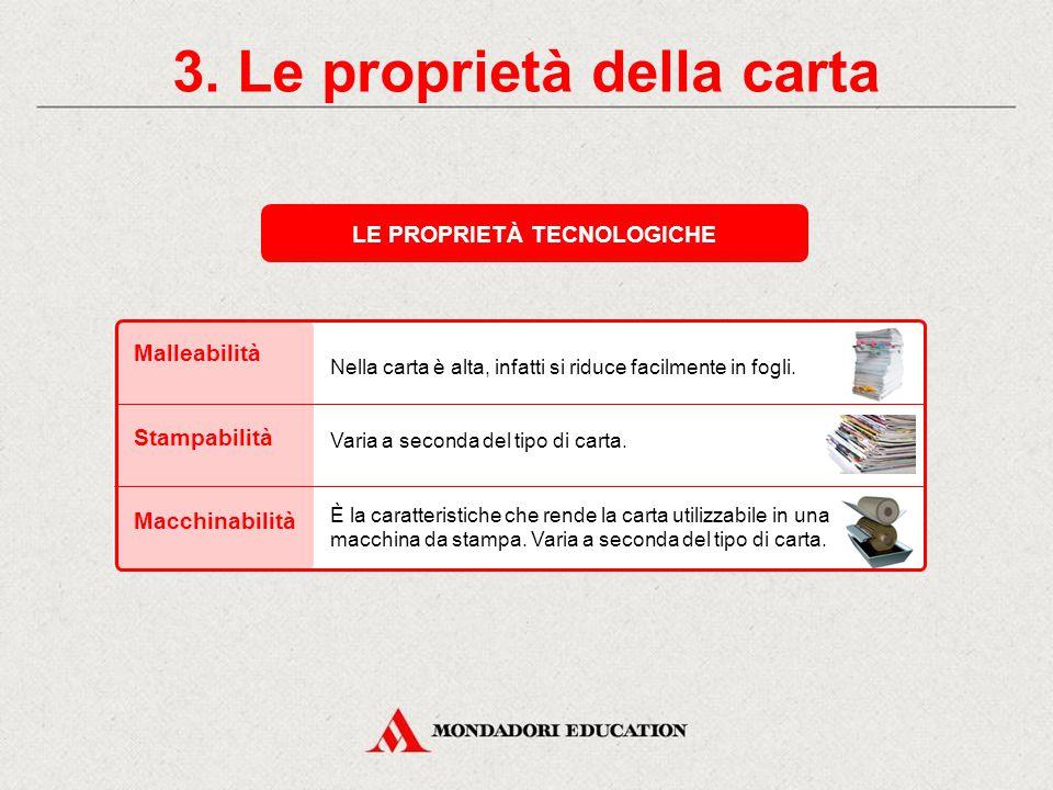 3. Le proprietà della carta LE PROPRIETÀ TECNOLOGICHE