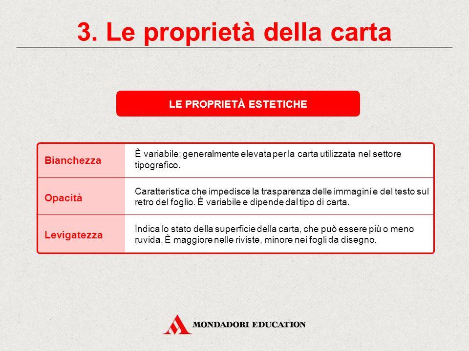 3. Le proprietà della carta LE PROPRIETÀ ESTETICHE