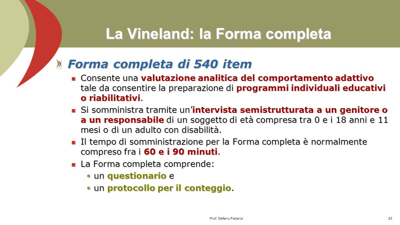 La Vineland: la Forma completa