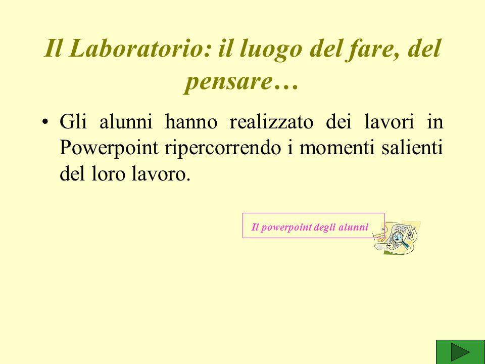 Il Laboratorio: il luogo del fare, del pensare…