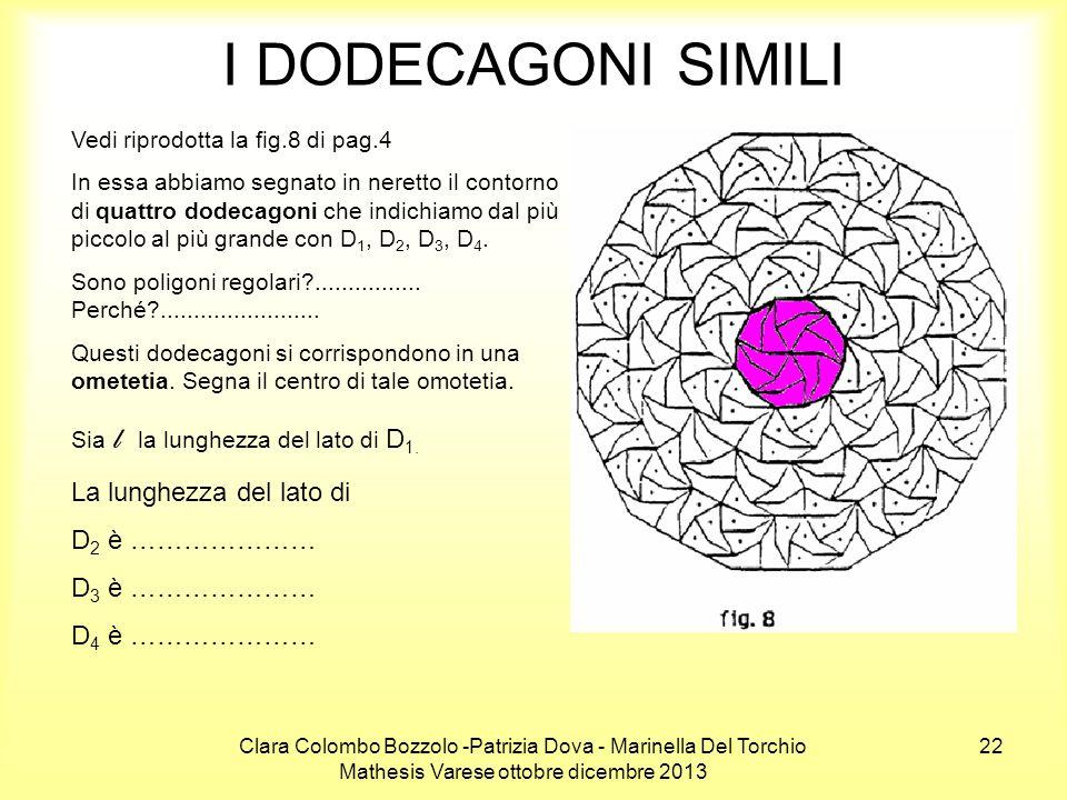 I DODECAGONI SIMILI La lunghezza del lato di D2 è ………………… D3 è …………………