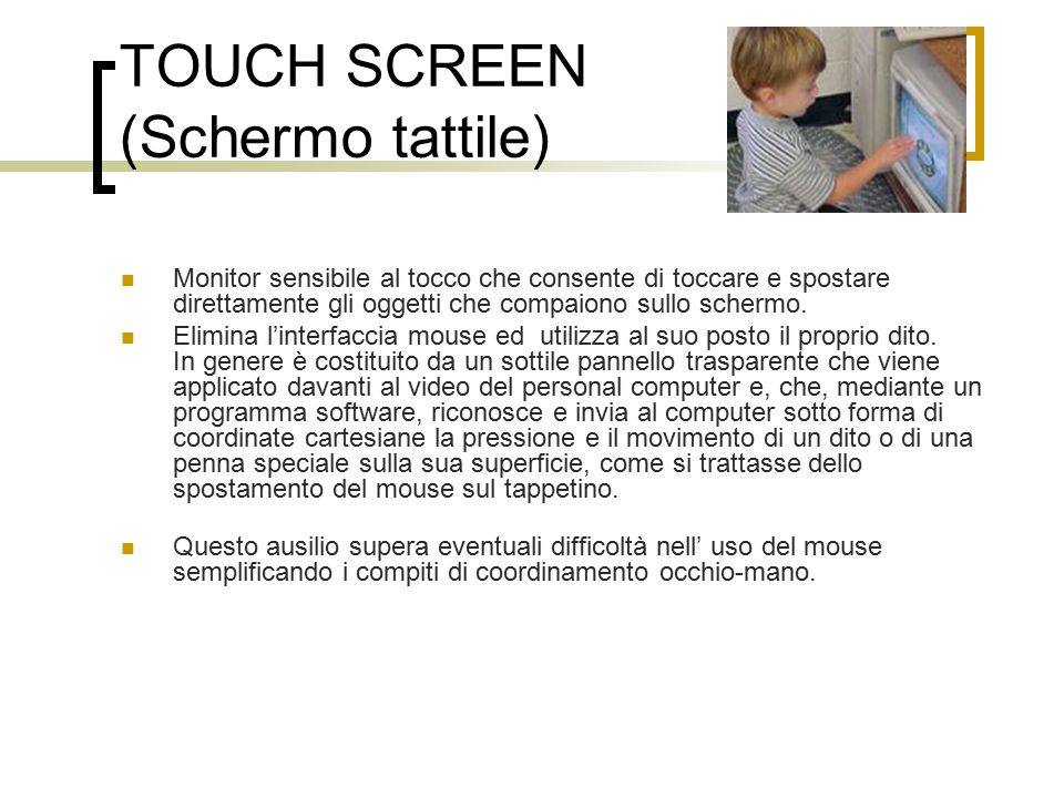 TOUCH SCREEN (Schermo tattile)