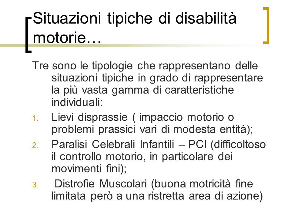Situazioni tipiche di disabilità motorie…