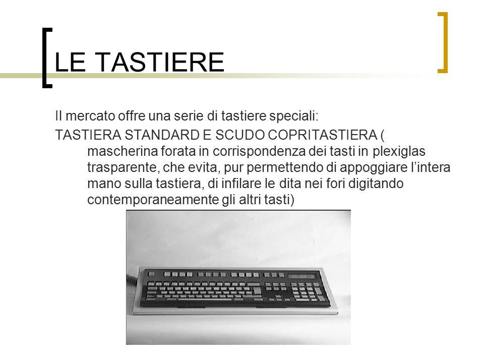 LE TASTIERE Il mercato offre una serie di tastiere speciali: