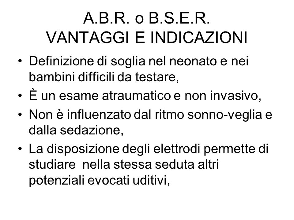 A.B.R. o B.S.E.R. VANTAGGI E INDICAZIONI