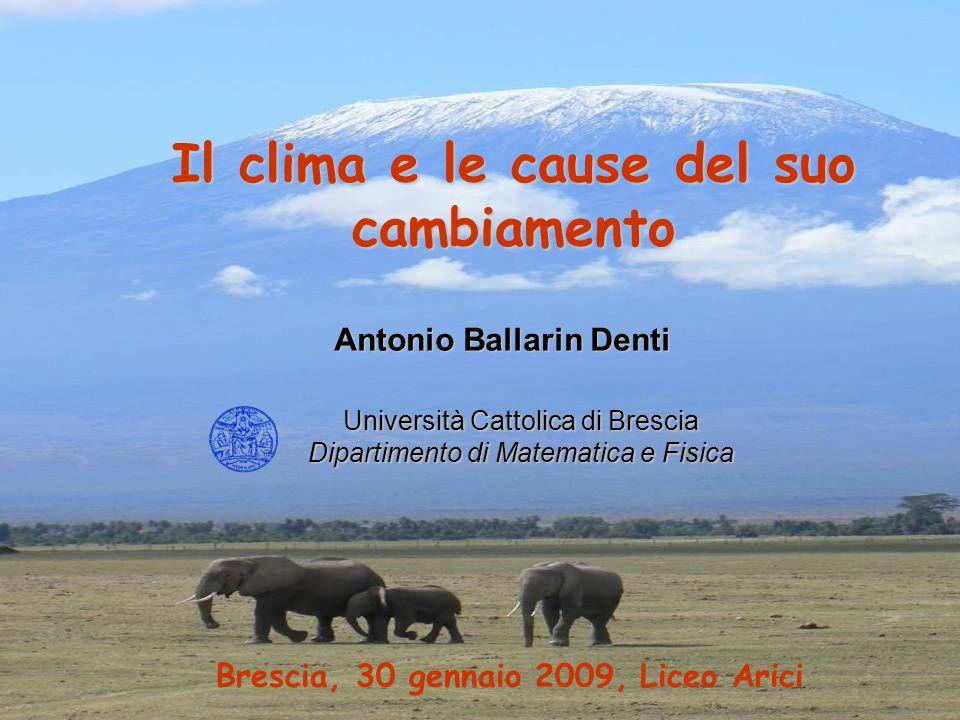 Il clima e le cause del suo cambiamento Antonio Ballarin Denti