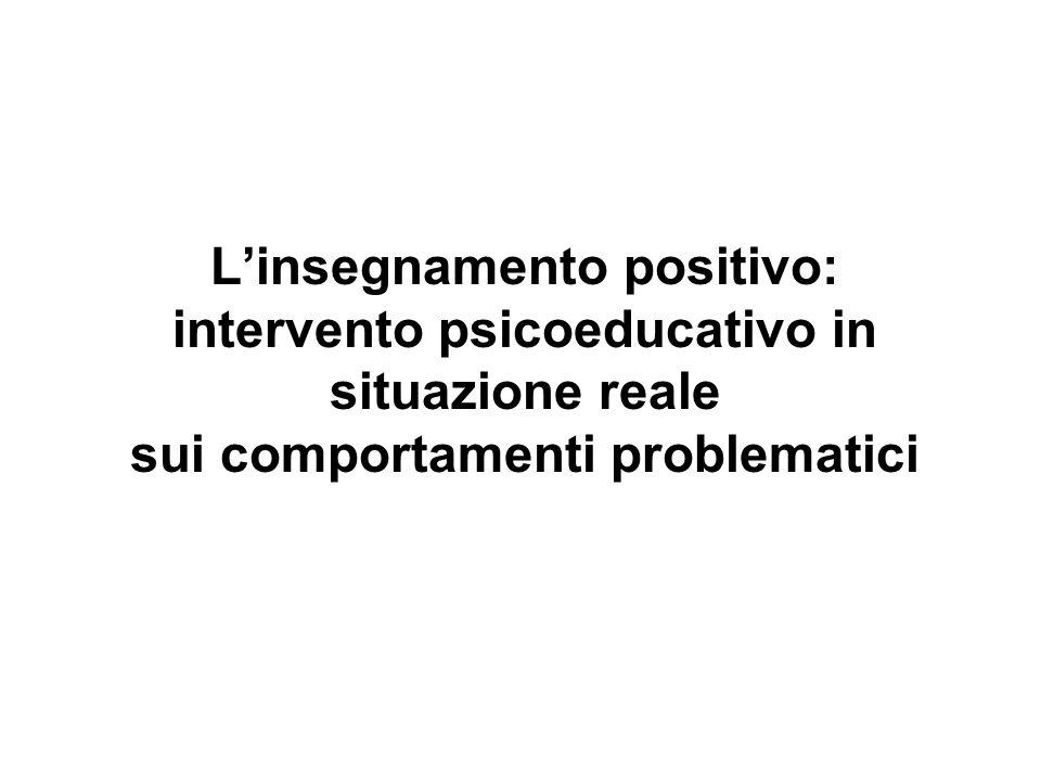 L'insegnamento positivo: intervento psicoeducativo in situazione reale sui comportamenti problematici