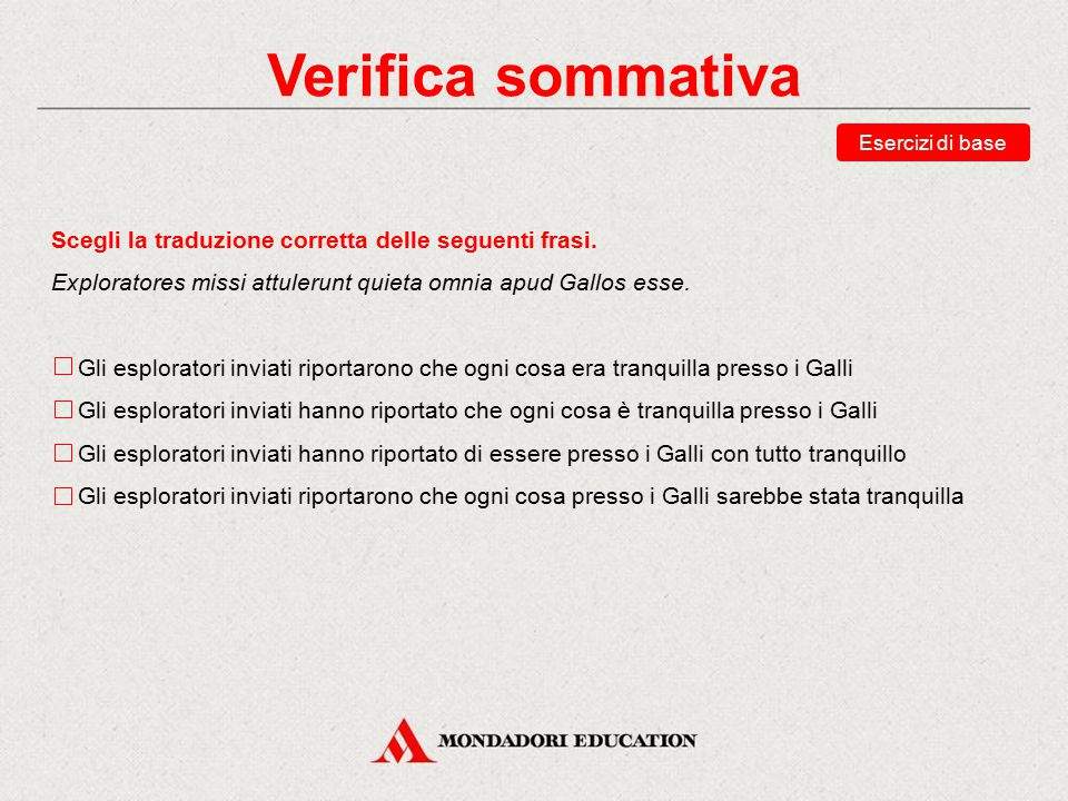 Verifica sommativa Scegli la traduzione corretta delle seguenti frasi.