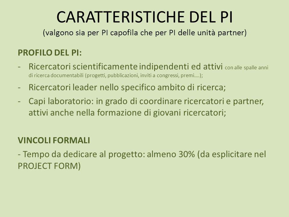 CARATTERISTICHE DEL PI (valgono sia per PI capofila che per PI delle unità partner)